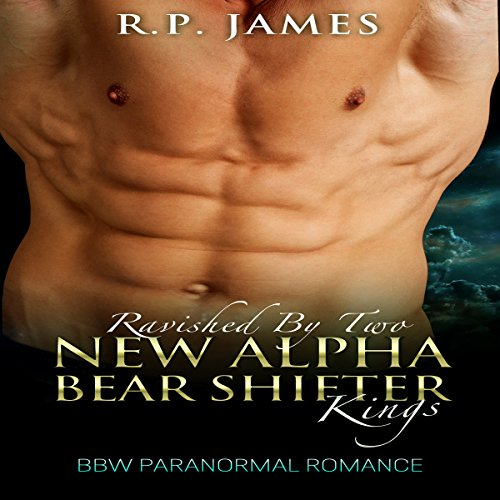 Ravished by Two New Alpha Bear Shifter Kings audiobook cover art