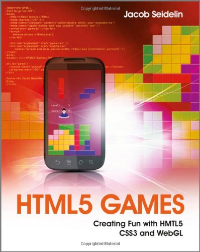 HTML5 games: fun with HTML5, CSS3 and WebGL
