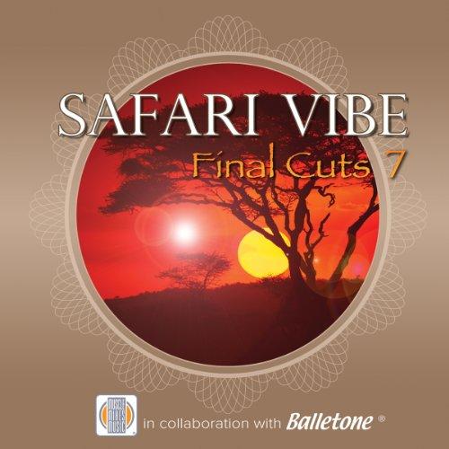 Final Cuts 7 - Safari Vibe