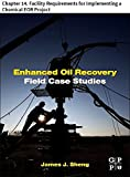 Enhanced Oil Recovery Field Case Studies: Chapter 14. Facility Requirements for Implementing a Chemical EOR Project