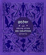 Harry Potter - Le Grand Livre des créatures de Revenson Jody