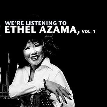 We're Listening to Ethel Azama, Vol. 1