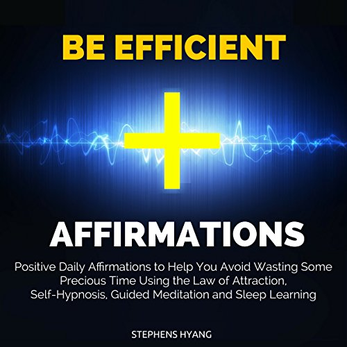 Be Efficient Affirmations audiobook cover art