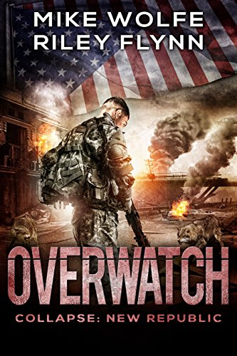 Overwatch (Collapse: New Republic Book 3) by [Riley Flynn, Mike Wolfe]