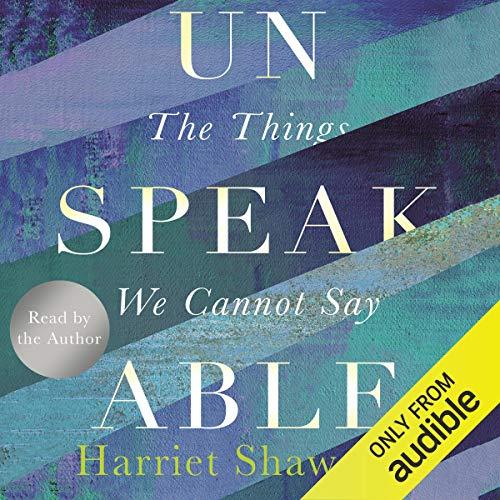 Unspeakable Audiobook By Harriet Shawcross cover art