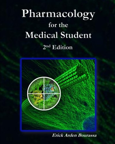 Compare Textbook Prices for Pharmacology for the Medical Student 2 Edition ISBN 9781512212624 by Bourassa, Dr. Erick Arden