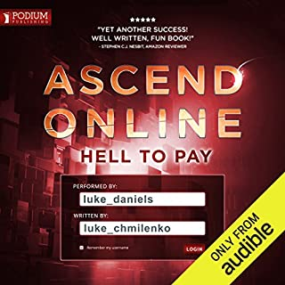Hell to Pay     Ascend Online, Book 2              Written by:                                                                                                                                 Luke Chmilenko                               Narrated by:                                                                                                                                 Luke Daniels                      Length: 11 hrs and 11 mins     41 ratings     Overall 4.7