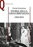 Storia della Gran Bretagna - Edizione digitale: (1832-2014) (Quaderni di storia)
