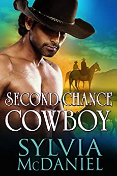 Second Chance Cowboy: Western Historical Romance by [Sylvia McDaniel]