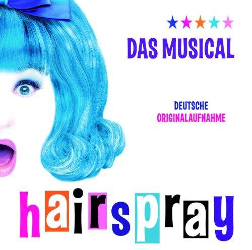 Hairspray - Das Musical Deutsche Originalaufnahme