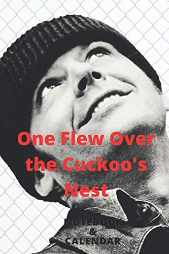 One Flew Over the Cuckoo's Nest: Notebook & calendar New 2021 (100 Pages, Lined paper white , 6 x 9 size, Soft Glossy Cover)