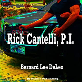 Rick Cantelli, P.I.     Rick Cantelli, Book 1              By:                                                                                                                                 Bernard Lee DeLeo,                                                                                        RJ Parker Publishing Inc                               Narrated by:                                                                                                                                 David Gilmore                      Length: 11 hrs and 1 min     21 ratings     Overall 4.2