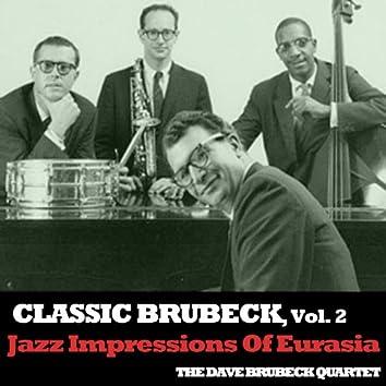 Classic Brubeck, Vol. 2: Jazz Impressions of Eurasia