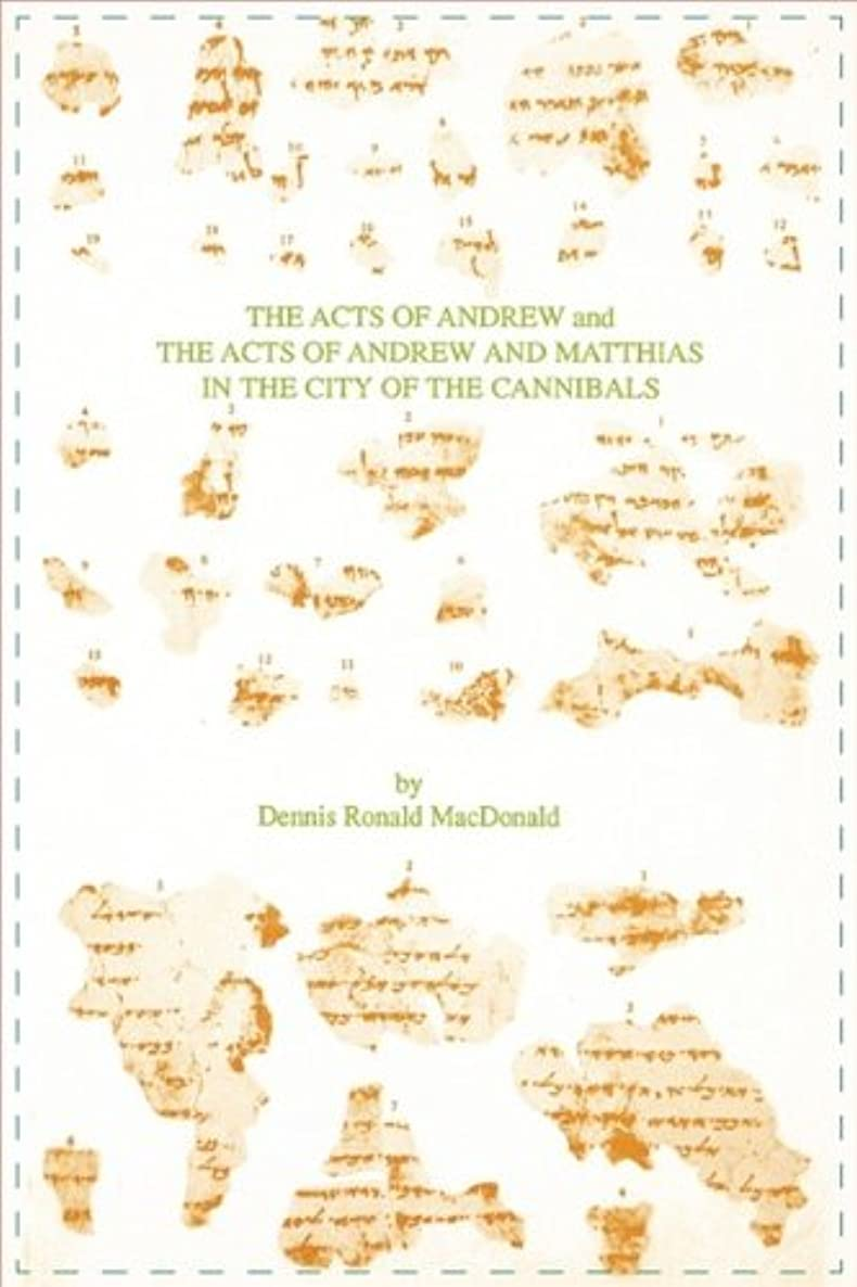 The Acts of Andrew and The Acts of Andrew and Matthias in the City of the Cannibals (TEXTS AND TRANSLATIONS (SOCIETY OF BIBLICAL LITERATURE)) (English, Greek and Greek Edition)