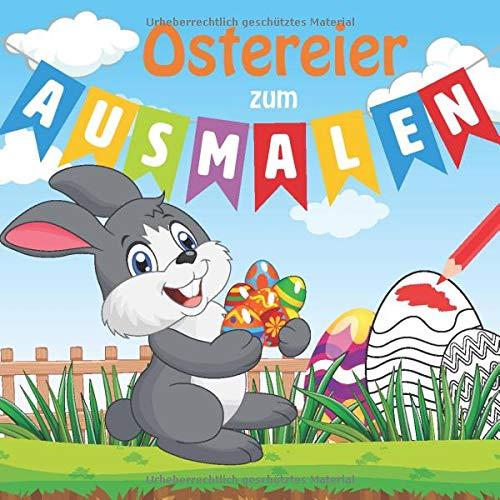 Ostereier zum Ausmalen: 24 tolle Ostereier-Vorlagen zum Ausmalen | für Kinder ab 3 Jahren
