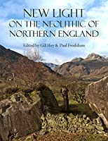 New Light on the Neolithic of Northern England