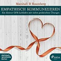 Empathisch kommunizieren Hörbuch