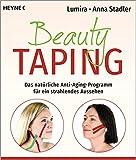 Beauty-Taping: Das natürliche Anti-Aging-Programm für ein strahlendes Aussehen. Auch wirksam bei...