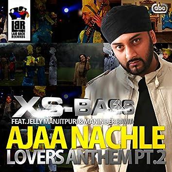 Ajaa Nachle - Lovers Anthem Pt. 2