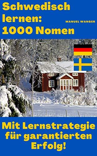 Schwedisch lernen: 1000 Nomen / Vokabeln + Lernstrategie mit Karteikarten (Wörter für Anfänger, Erwachsene & Kinder) - einfaches Lernen - Kindle