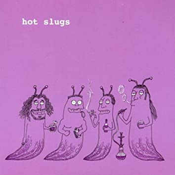 Hot Slugs