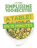 Collection Simplissime 100 recettes. 224 pages. Des recettes super faciles avec 6 ingrédients maximum. Recettes courtes, photos et temps de préparation. Dimensions 15 x 19.2 x 1.7 cm.