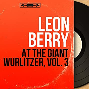 At the Giant Wurlitzer, Vol. 3 (Stereo Version)