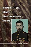 Vietnam, Ptsd, USMC, Black-Americans and Me
