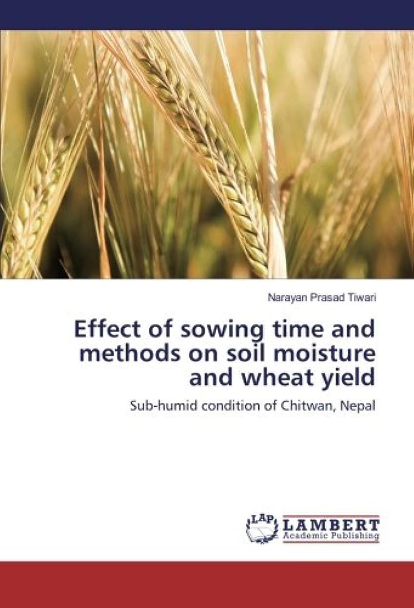 アデレード上に築きます輝度Effect of sowing time and methods on soil moisture and wheat yield: Sub-humid condition of Chitwan, Nepal