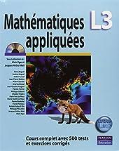 Mathématiques appliquées L3 - Cours complet avec 500 tests et exercices corrigés d'Alain Yger
