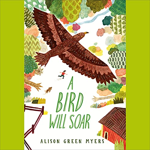 A Bird Will Soar Audiobook By Alison Green Myers cover art