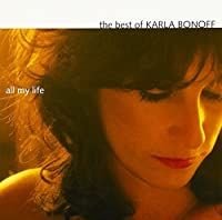 All My Life: Best Of by Karla Bonoff (2008-01-13)