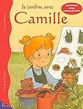 Je jardine avec Camille (Camille activités)