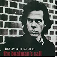 Boatman's Call by Nick Cave & the Bad Seeds