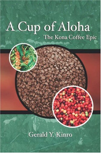 Kinro, G: A Cup of Aloha: The Kona Coffee Epic (Latitude 20 Book)