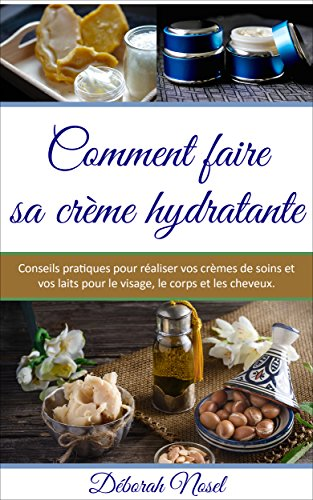 Comment faire sa crème hydratant...