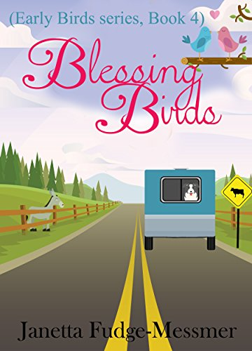 Blessing Birds: Humourous life in an RV (Early Birds series Book 4) by [Janetta Fudge Messmer]