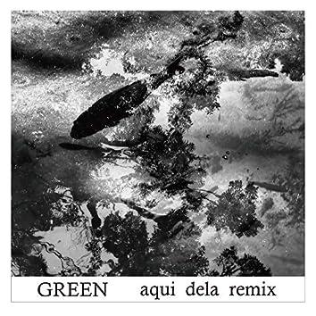 Green Aqui Dela (remix)