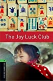 The Joy Luck Club: Level 6: 2,500 Word Vocabulary (Oxford Bookworms Library)