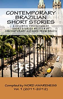 Contemporary Brazilian Short Stories - Vol. 1 (2011-2012) por [Word Awareness, Simone Campos, Lorena Leandro, Rafa Lombardino]