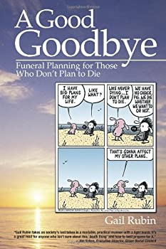 A Good Goodbye  Funeral Planning for Those Who Don t Plan to Die