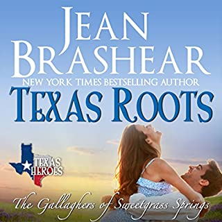 Texas Roots     Texas Heroes: The Gallaghers of Sweetgrass Springs              By:                                                                                                                                 Jean Brashear                               Narrated by:                                                                                                                                 Eric G. Dove                      Length: 7 hrs and 25 mins     142 ratings     Overall 4.4