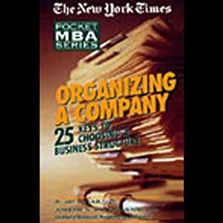 The New York Times Pocket MBA     Organizing a Company              By:                                                                                                                                 S. Jay Sklar,                                                                                        J.D.,                                                                                        Joseph N. Bongiovanni                               Narrated by:                                                                                                                                 Jeff Woodman                      Length: 1 hr and 42 mins     23 ratings     Overall 2.9