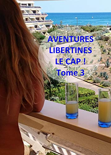 Aventures libertines, le Cap ! Tome 3 (French Edition)