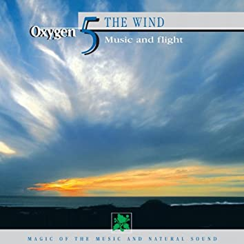 Oxygen 5: The Wind (Music and Flight)