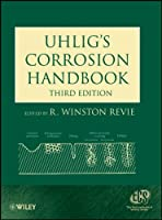 Uhlig's Corrosion Handbook (The ECS Series of Texts and Monographs)