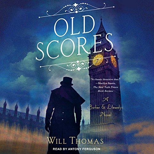Old Scores     Barker & Llewelyn, Book 9              By:                                                                                                                                 Will Thomas                               Narrated by:                                                                                                                                 Antony Ferguson                      Length: 9 hrs and 5 mins     25 ratings     Overall 4.6