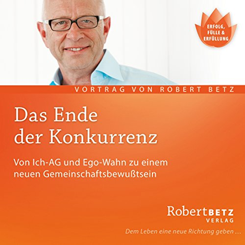 Das Ende der Konkurrenz                   By:                                                                                                                                 Robert Betz                               Narrated by:                                                                                                                                 Robert Betz                      Length: 1 hr and 1 min     Not rated yet     Overall 0.0