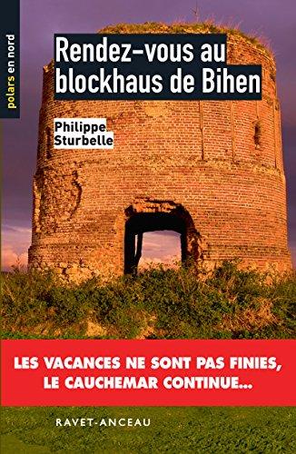 Rendez-vous au blockhaus de Bihen: Les vacances ne sont pas finies, le cauchemar continue… (Polars en Nord t. 65) (French Edition)