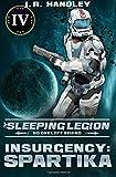 Insurgency: Spartika (The Sleeping Legion) (Volume 4)